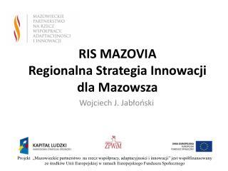RIS MAZOVIA   Regionalna Strategia Innowacji  dla Mazowsza