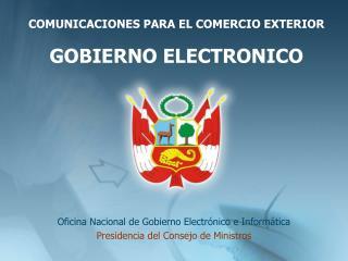 Oficina Nacional de Gobierno Electrónico e Informática Presidencia del Consejo de Ministros