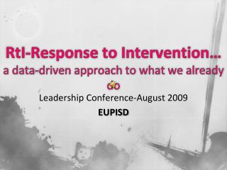 RtI -Response to Intervention… a data-driven approach to what we already do