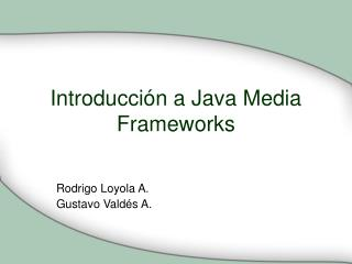 Introducci�n a Java Media Frameworks