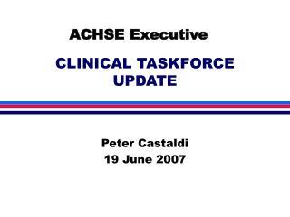 CLINICAL TASKFORCE UPDATE