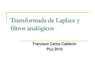 Transformada de Laplace y filtros analógicos