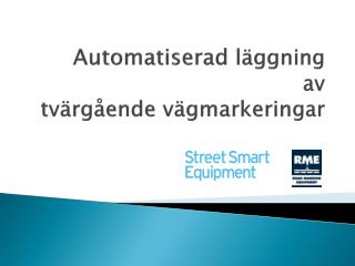 Automatiserad  l�ggning av  tv�rg�ende v�gmarkeringar