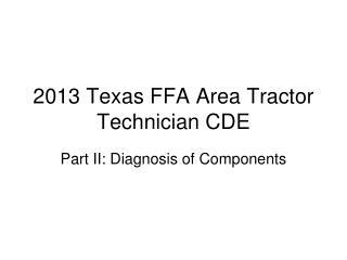 2013 Texas FFA Area Tractor Technician CDE