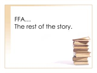 FFA… The rest of the story.