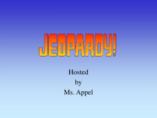 Hosted by Ms. Appel