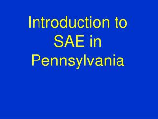 Introduction to  SAE in Pennsylvania