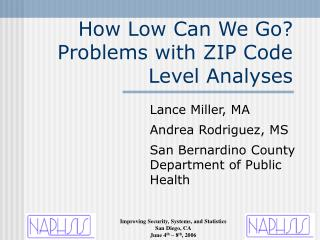 How Low Can We Go? Problems with ZIP Code Level Analyses