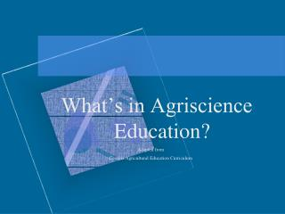 What�s in Agriscience Education?