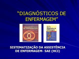 """"""" DIAGNÓSTICOS  DE ENFERMAGEM"""""""