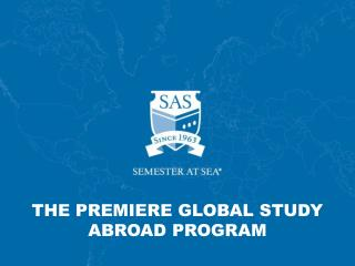 THE PREMIERE GLOBAL STUDY ABROAD PROGRAM
