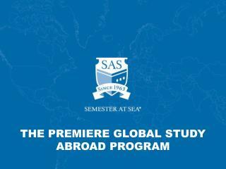THE PREMIERE GLOBAL STUDY ABROAD PROGRAM