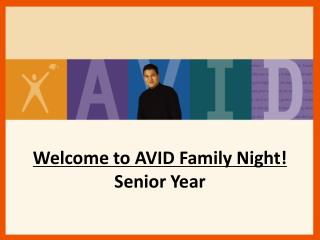 Welcome to AVID Family Night! Senior Year