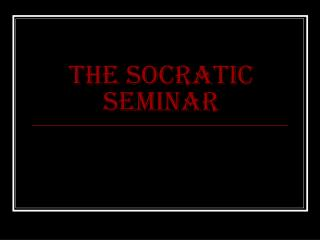 The Socratic Seminar
