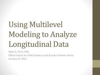 Using Multilevel Modeling to Analyze Longitudinal Data