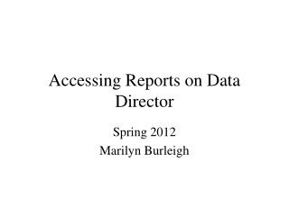 Accessing Reports on Data Director