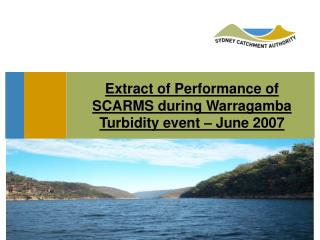 Extract of Performance of  SCARMS during Warragamba Turbidity event – June 2007