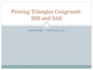 Proving Triangles Congruent: SSS and SAS