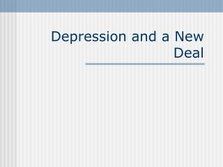 Depression and a New Deal