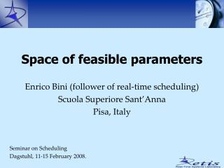 Enrico Bini (follower of real-time scheduling) Scuola Superiore Sant'Anna Pisa, Italy