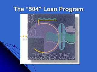 """The """"504"""" Loan Program"""
