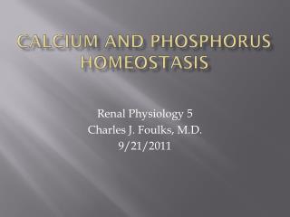 Calcium and Phosphorus Homeostasis