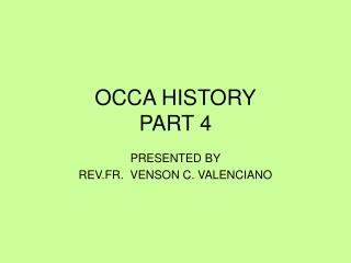 OCCA HISTORY PART 4