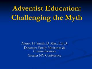 Adventist Education: Challenging the Myth