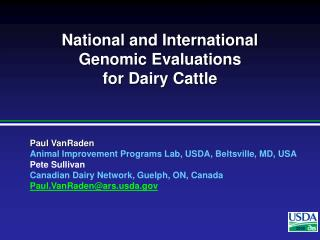 National and International Genomic Evaluations  for Dairy Cattle