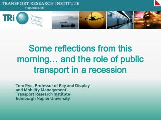 Tom Rye, Professor of Pay and Display and Mobility Management Transport Research Institute