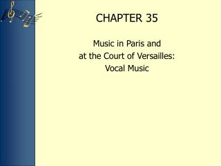 Music in Paris and  at the Court of Versailles:  Vocal Music