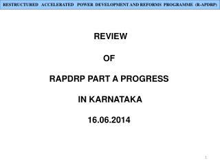 REVIEW  OF  RAPDRP PART A PROGRESS  IN KARNATAKA 16.06.2014