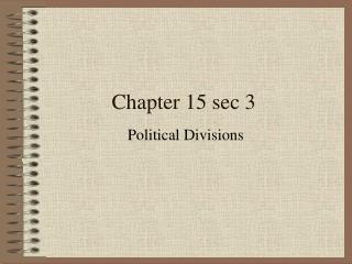 Chapter 15 sec 3