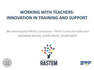 WORKING WITH TEACHERS:  INNOVATION IN TRAINING AND SUPPORT