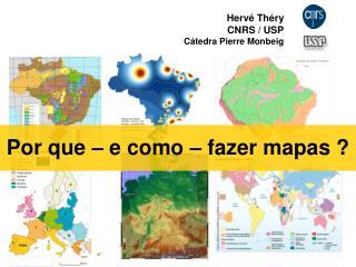 Por que – e como – fazer mapas ?