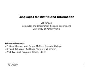 Languages for Distributed Information Val Tannen Computer and Information Science Department