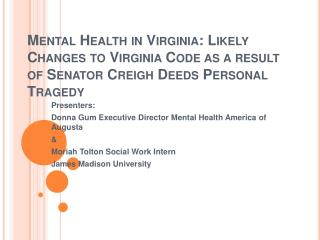 Presenters:  Donna Gum Executive Director Mental Health America of Augusta &