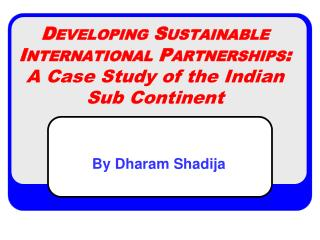 Developing Sustainable International Partnerships: A Case Study of the Indian Sub Continent