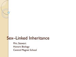 Sex–Linked Inheritance