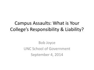 Campus Assaults: What is Your College's  Responsibility  & Liability?