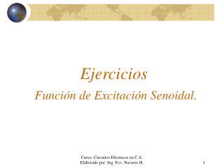 Ejercicios Funci�n de Excitaci�n Senoidal.