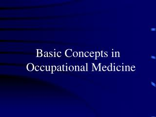 Basic Concepts in Occupational Medicine