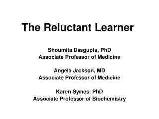 The Reluctant Learner