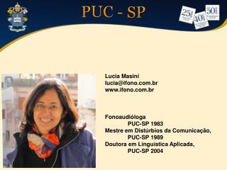 Lucia  Masini lucia@ifono.br ifono.br Fonoaudióloga