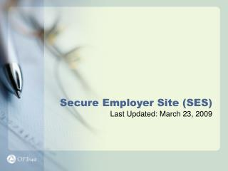 Secure Employer Site (SES) Last Updated: March 23, 2009