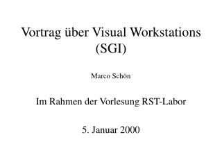 Vortrag �ber Visual Workstations (SGI)