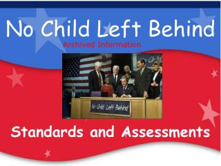 Our Children Are Our Future: No Child Left Behind
