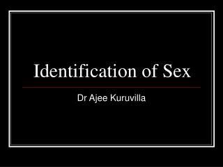 Identification of Sex
