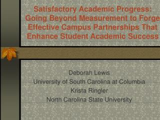 Deborah Lewis  University of South Carolina at Columbia Krista Ringler