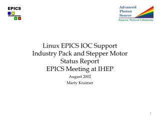 Linux EPICS IOC Support Industry Pack and Stepper Motor Status Report EPICS Meeting at IHEP